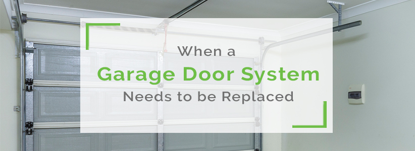 When A Garage Door System Needs To Be Replaced