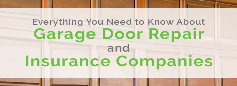 Everything You Need to Know About Garage Door Repair & Insurance Companies