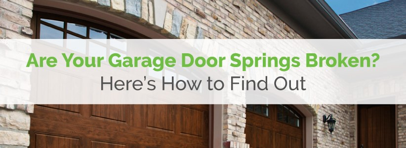 are-your-garage-door-springs-broken